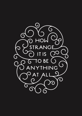 howstrange_itistobe_anything_atall